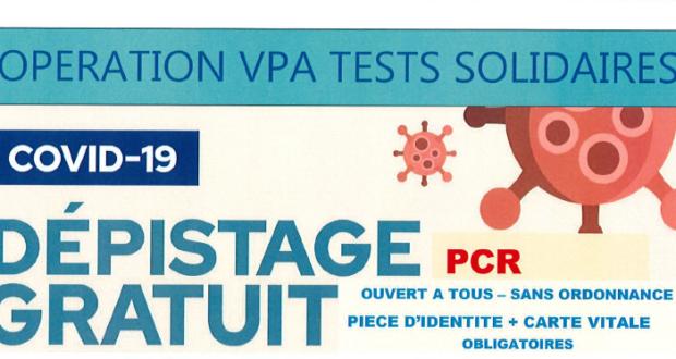 Covid-19 - Dépistage gratuit dans le cadre de l'opération VPA Tests solidaires